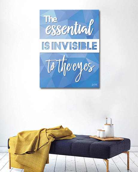 The Essential Is Invisible To The Eyes (Vertical)