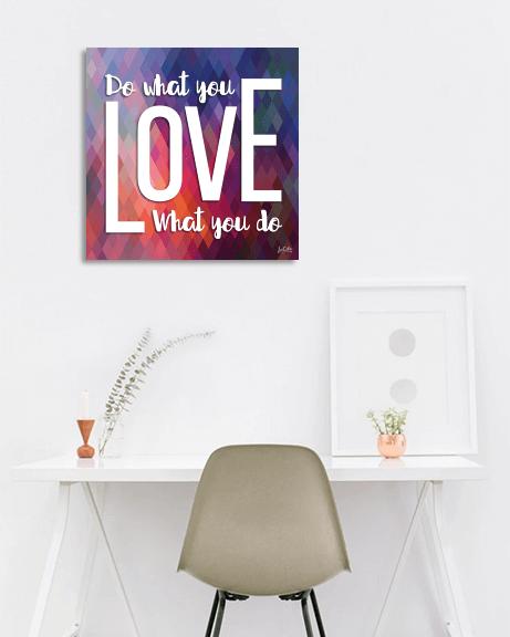 Do What You Love What You Do (Quadrado)