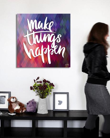Make Things Happen (Quadrado)