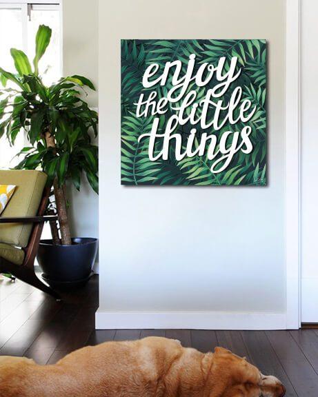 Enjoy The Little Things (Quadrado)
