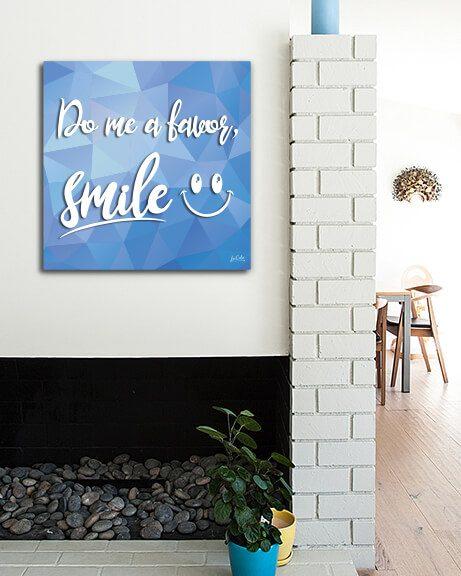 Do Me A Favor Smile (Quadrado)