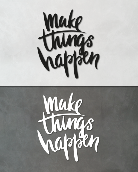 Make things happen (lettering)